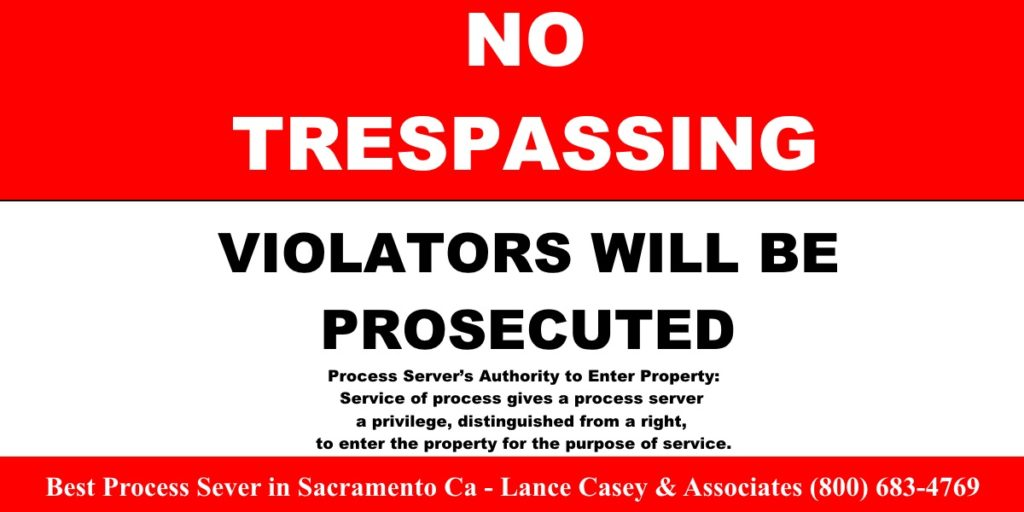 are process servers allowed to trespass