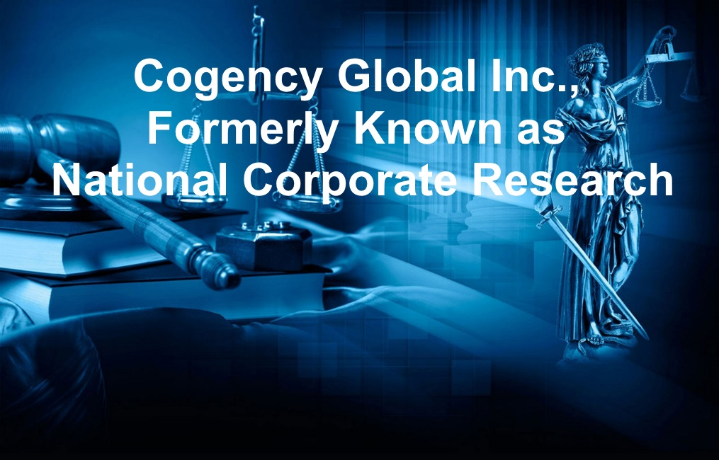 Cogency Global Inc., Formerly Known as National Corporate Research
